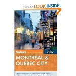 Fodor's Montreal and Quebec City Travel Guide